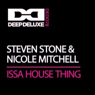 Steven Stone & Nicole Mitchell - Issa House Thing (Original Mix)