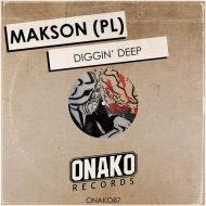 Makson (PL) - Diggin\' Deep (Original Mix)