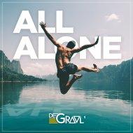 DE GRAAL\' - All Alone (Original Mix)