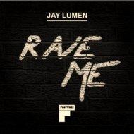 Jay Lumen - Rave Me  (Original Mix)