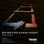 Rick Pier O\'Neil, Oscar Vazquez - Distance (Original Mix)