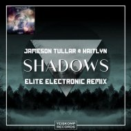 Jameson Tullar & Kaitlyn - Shadows  (Elite Electronic Remix)