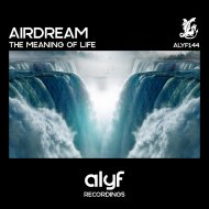 Airdream - The Meaning Of Life  (Original Mix)