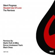 Silent Progress - Abused Use of Love (Martin Roth Remix)