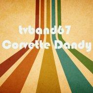 tvband67 -  Corvette Dandy (Original Mix)