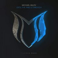 Michael Milov - Until The Time Is Through  (Extended Mix)
