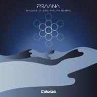 Praana - Mojave (Piero Pirupa Extended Remix)