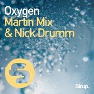 Martin Mix, Nick Drumm - Oxygen  (Original Club Mix)