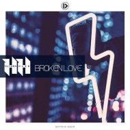 Hayden Haze - Broken Love (Original Mix)