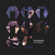 Trommer - Thinking About The Past (Original Mix)