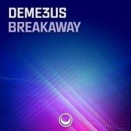 Deme3us - Breakaway (Original Mix)