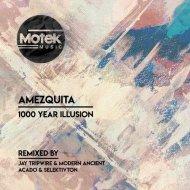 Amezquita - 1000 Year Illusion (Jay Tripwire & Modern Ancient Drum Mix)