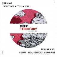 Kenno - Waiting 4 Your Call (GeoM Remix)