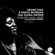 Ariano Kinà & Marco Bruzzano - Mighty High 2019  (Dub Mix)