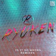 Ryuken - Is It So Wrong (Gorilla Culture Remix)