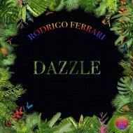 Rodrigo Ferrari - Dazzle (Original Mix)