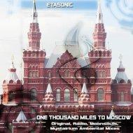 Etasonic - One Thousand Miles to Moscow (Mystairium Ambiental mix)