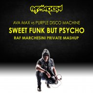Ava Max Vs. Purple Disco Machine  - Sweet Funk But Psycho  (Raf Marchesini Mashup)