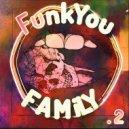 FunkYou FAMiLY - PT.2 ()