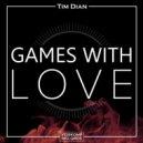Tim Dian - Games With Love (Original Mix)