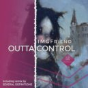 IMGFriend - Outta Control  (Several Definitions Remix)