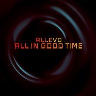 Allevo - All In Good Time (Original Mix)
