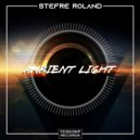 Stefre Roland - Ambient Light (Original Mix)