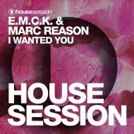 E.M.C.K., Marc Reason   - I Wanted You (Original Mix)