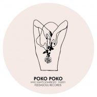 Poko Poko - Who Wants Somebody (Original Mix)