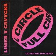Linier x Crvvcks - Full Circle  (Oliver Nelson Remix)