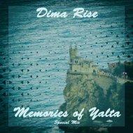 Dima Rise - Memories Of Yalta (Special Mix)