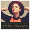 Serkan Demirel ft. Rachael Naylor - I\'m Gonna Stay  (DJ Snappy! Remix)