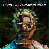 Pixel & SpaceNoiZe - Existence (Original Mix)
