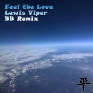 Lewis Viper - Feel The Love (Bb Mix)