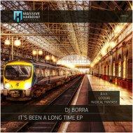 DJ Borra - It\'s Been a Long Time (Radical Fantasy Remix)
