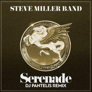 Steve Miller Band - Serenade (DJ Pantelis Remix)