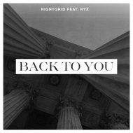 Nightgrid feat. Nyx - Back To You (Original Mix)