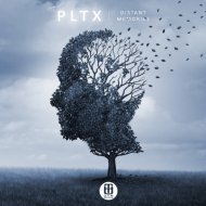 PLTX - Distant Memories (Original Mix)