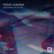 Ferhat Albayrak - Unchained Melody (Andre Crom Remix)