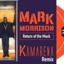 Mark Morrison - Return Of The Mack (KAMARENA Extended Remix)