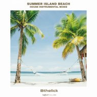BtheLick, 9Ts - Summer Island (Bthelick E minor Mix)