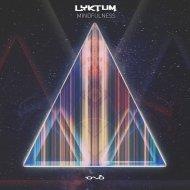 Lyktum - Mindfulness (Original Mix)