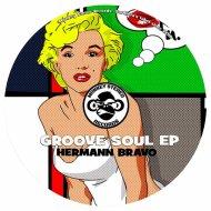 Hermann Bravo - Groove Soul  (Original Mix)