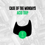 Case Of The Mondays - Acid Trippin (Extended Mix)