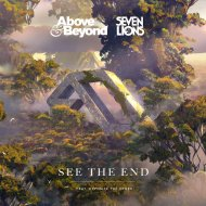 Above & Beyond x Seven Lions feat. Opposite the Other - See The End (Original Mix)