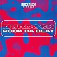 Murdock - Rock Da Beat  (DnB mix)