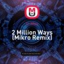 C-Mos - 2 Million Ways (Mikro Remix)