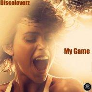 Discoloverz - My Game  (Original Mix)