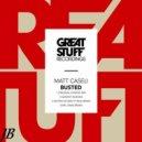 Matt Caseli - Busted (Original X - Rated Mix)