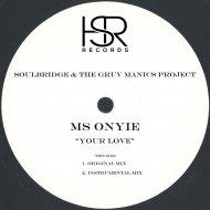Soulbridge & The Gruv Manics Project feat. Ms Onyie - Your Love  (Original Mix)